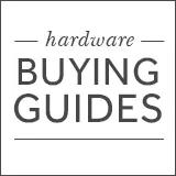 Hardware Buying Guides