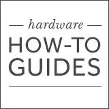 Hardware How-To Guides
