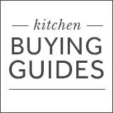 Kitchen Buying Guides