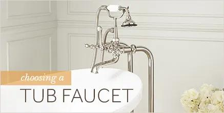 Choosing a Tub Faucets